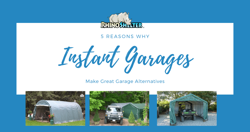 5 Reasons Why Instant Garages Make Great Garage Alternatives