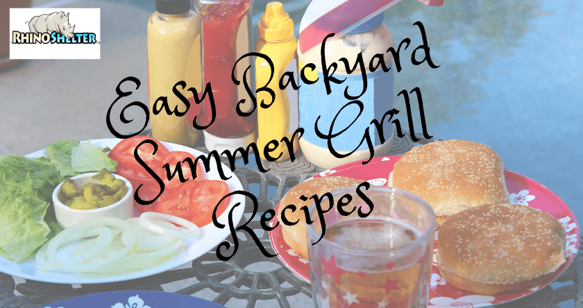 7 Amazingly Easy Backyard Summer Grill Recipes